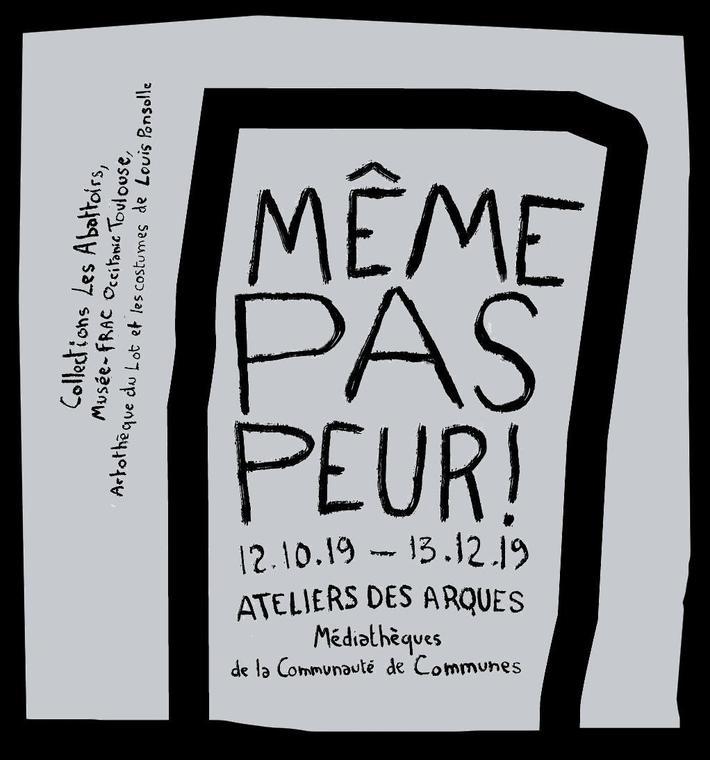 affiche expo meme pas peur @ Les Ateliers des Arques