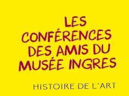 04.10.2018 et 19.10.2018 conference amis du msee ingres.jpg