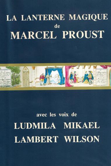 La Lanterne Magique de Marcel Proust