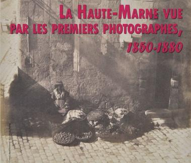 haute marne 52 exposition photographies 1850 1880.