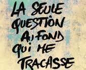 LA SEULE QUESTION AU FOND QUI ME TRACASSE.jpg