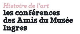 les conferences des amis du musee ingres 11.05.2018.jpg