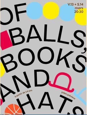 Of Balls, books and hats 13et14mars2020