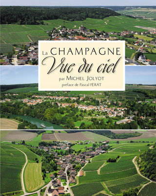 La Champagne vue du ciel - Michel Jolyot