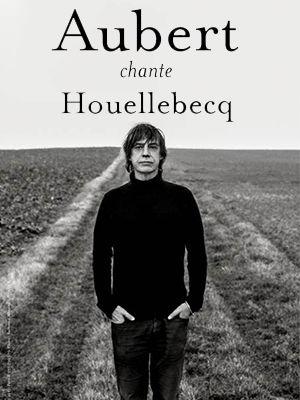 capitole-aubert-chante-houellebecq