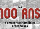 100 ans d'entreprises familiales ardennaises
