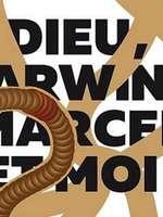 Dieu, Darwin, Marcel et Moi