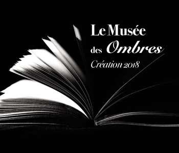"""Spectacle de magie """"Le Musée des Ombres"""""""