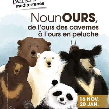 EXPOSITION : NOUNOURS, DE L'OURS DES CAVERNES À L'OURS EN PELUCHE