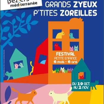 GRANDS ZYEUX P'TITES ZOREILLES - FESTIVAL PETITE ENFANCE