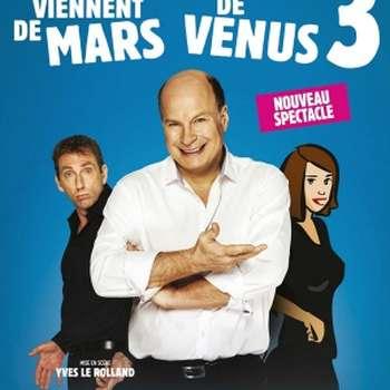 THÉÂTRE : «LES HOMMES VIENNENT DE MARS ET LES FEMMES DE VENUS 3»