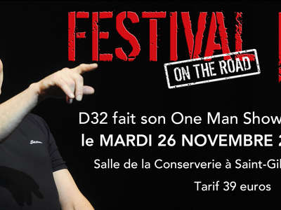 "FESTIVAL ""D32 ON THE ROAD"" : ONE MAN SHOW AVEC BIGARD"