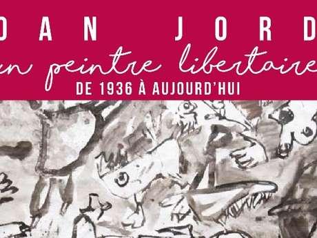 EXPO - JOAN JORDÀ, UN PEINTRE LIBERTAIRE DE 1936 À AUJOURD'HUI