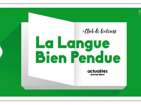 Club de lecteurs : La langue bien pendue