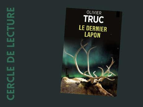 """Rendez-vous de Confluences - Olivier Truc """"Le dernier Lapon"""""""