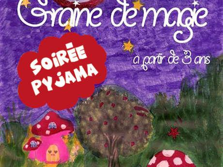 Soirée pyjama avec Solène – Graine de magie