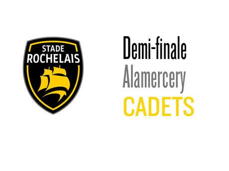 Demi finale - Cadets Alamercery
