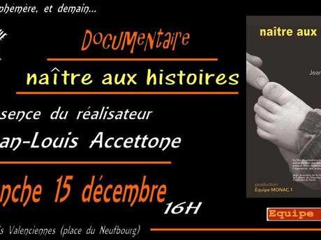 """Documentaire """"Naître aux histoire"""" réalisé par J-L Accettone"""