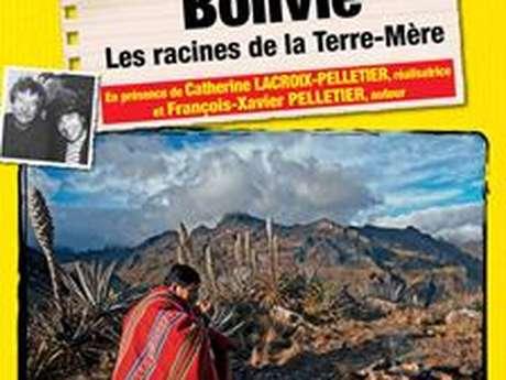 Connaissance du monde - Bolivie les racines de la terre-mère