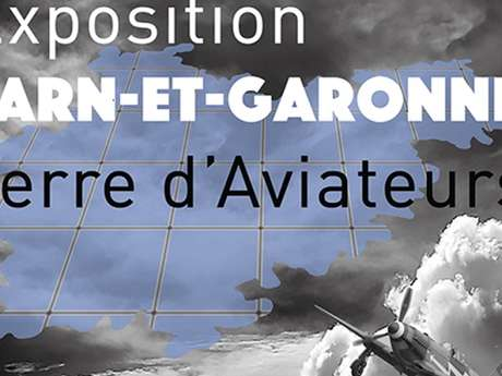 Exposition Tarn et Garonne - Terre d'aviateurs