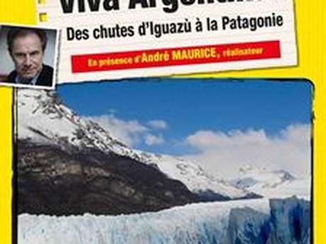 Connaissance du monde - Viva Argentina des chutes d'Iguazu à la Patagonie