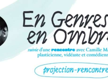"Projection - rencontre ""En genres & en ombres"""