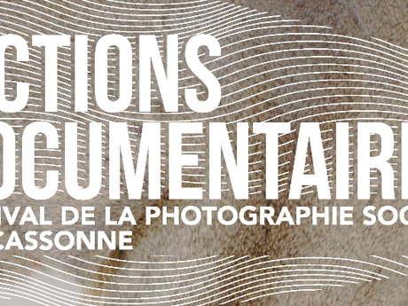 FICTIONS DOCUMENTAIRES : FESTIVAL DE LA PHOTOGRAPHIE SOCIALE