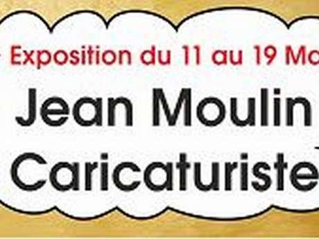 EXPOSITION JEAN MOULIN, CARICATURISTE