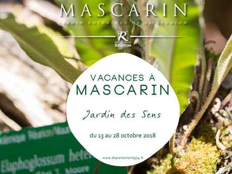 Vacances à Mascarin - Jardin des Sens