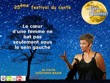 Festival Alors...Raconte / Le cœur d'une femme ne bat pas seulement sous le sein gauche