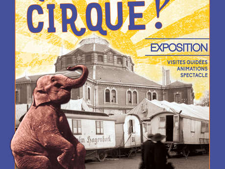 """Quel cirque!?"" exhibition"