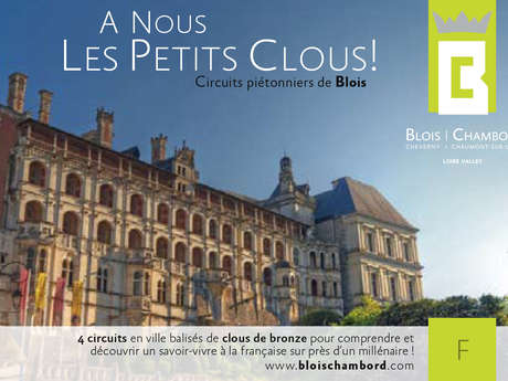"""Visite libre de Blois """"A Nous Les Petits Clous"""""""
