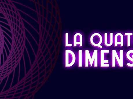 LA QUATRIÈME DIMENSION - ESCAPE GAME
