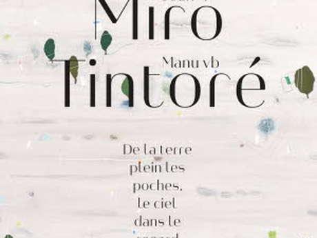 Exposition Miró / Manu VB Tintoré