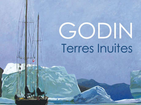 Exposition - Jacques Godin - Terres inuites