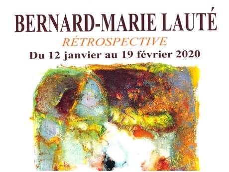 Exposition : Rétrospective de Bernard-Marie Lauté
