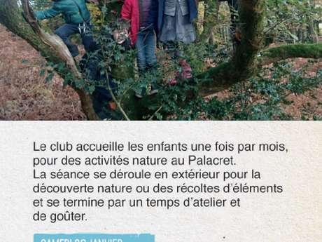 Le Palacret : Club nature