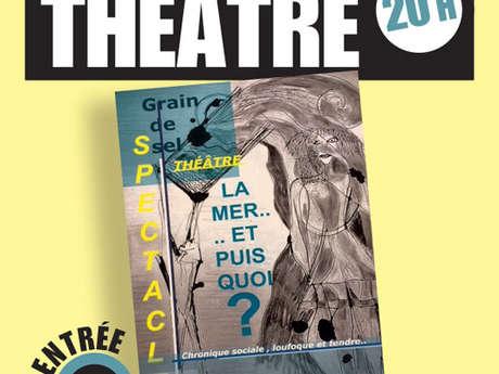 Théâtre - La mer et puis quoi ?