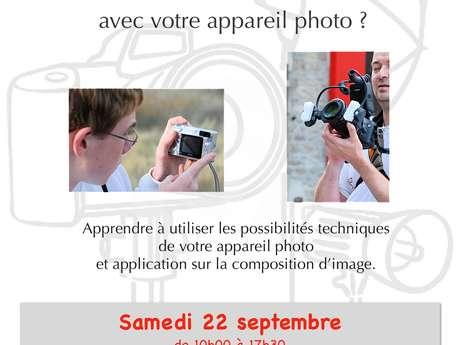 Atelier de photographie - Où en êtes-vous avec votre appareil ?