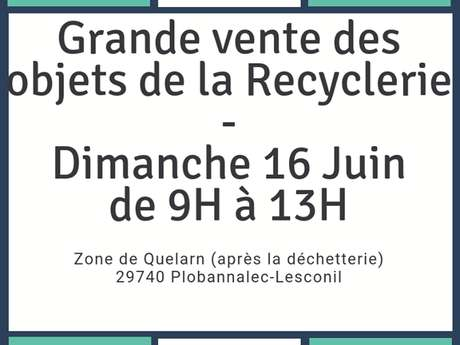 Grande vente - Objets de la recyclerie