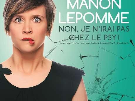 """Manon Lepomme """"Non je n'irai pas chez le psy!"""""""