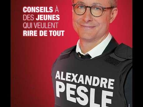 Alexandre Pesle - Conseils à des jeunes qui veulent rire de tout