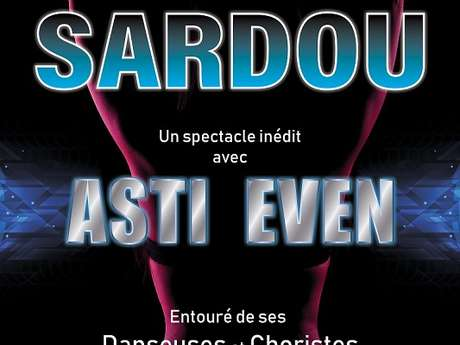 "Asti Even ""Tellement Sardou !"" - COMPLET"