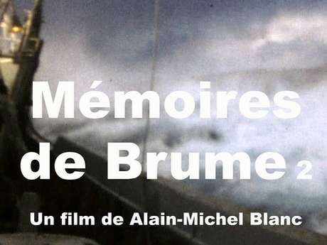 Ciné-rencontre Mémoires de Brume - Volume 2