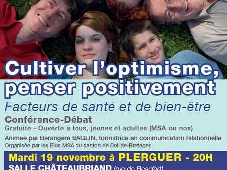 Cultiver l'optimisme, penser positivement... Facteurs de Santé et de Bien-Être