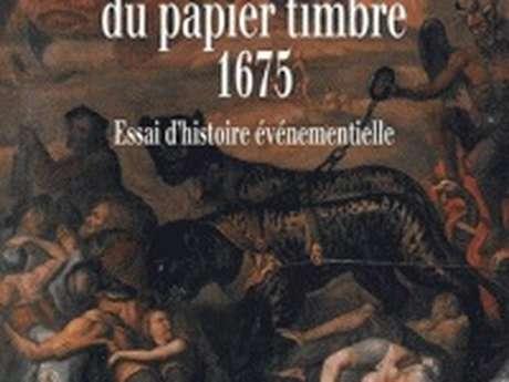 La révolte du papier timbre ou révolte des bonnets rouges