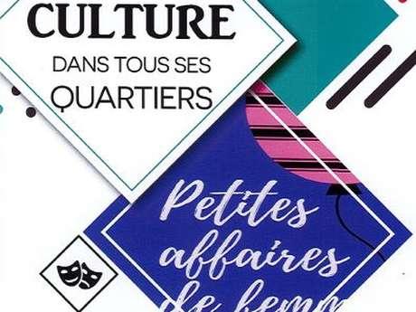 La culture dans tous ses quartiers : Petites affaires de femmes