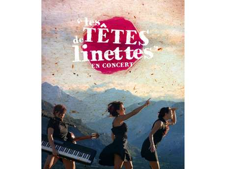 """Concert """"Les Têtes de Linettes"""""""