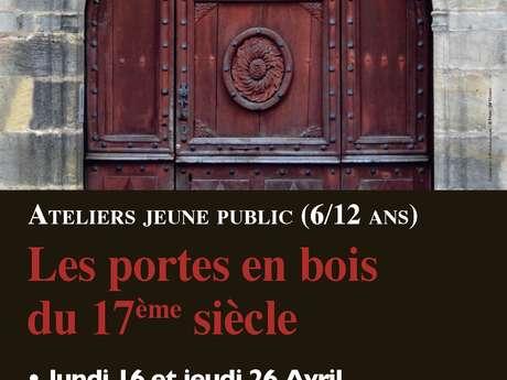 """Atelier 8-12 Ans à Cahors : """"les Portes en Bois du XVIIe Siècle"""""""