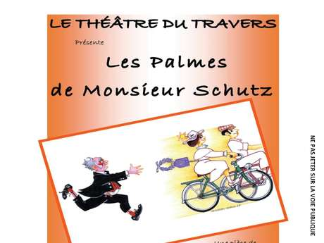 """Théâtre : """"Les Palmes de Monsieur Schutz"""""""